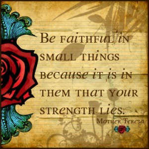 Be-Faithful-In-Small-Thimgs-Because