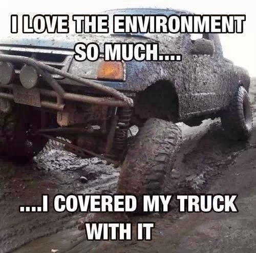 I-love-the-environment-so-much-that-I-covered-my-truck-with-it-dr-heckle-funny-wtf-memes